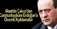 Çakıcı'dan Cumhurbaşkanı Erdoğan'a önemli açıklama