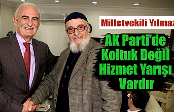 """""""AK Parti'de koltuk değil hizmet yarışı vardır"""""""